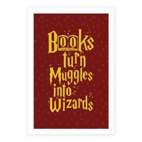 Reading Turns Muggles Into Wizards Poster