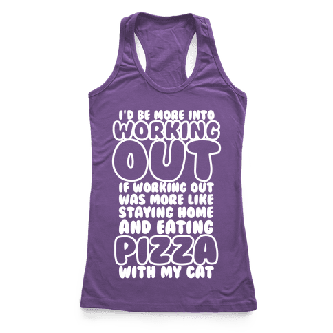 I'd Be More Into Working Out Racerback Tank Top