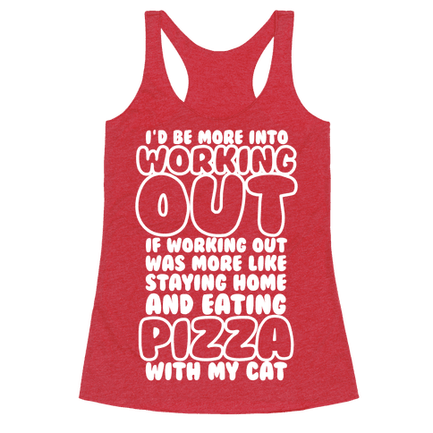 I'd Be More Into Working Out