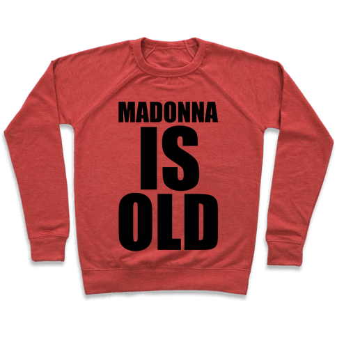 Madonna is Old Pullover