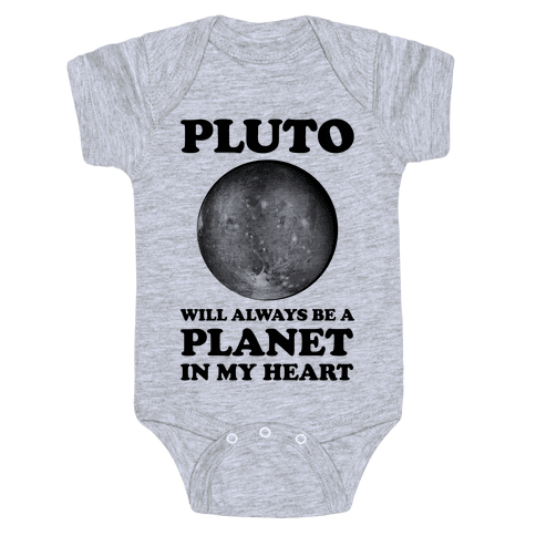 Pluto Will Always Be A Planet In My Heart Baby Onesy
