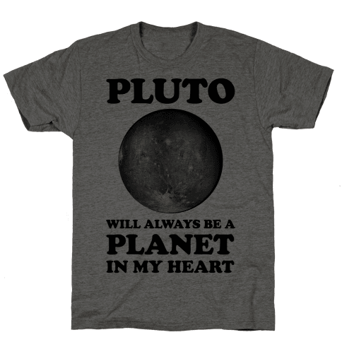 Pluto Will Always Be A Planet In My Heart Mens T-Shirt