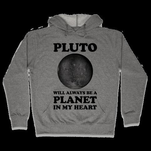 Pluto Will Always Be A Planet In My Heart Hooded Sweatshirt