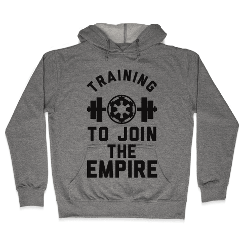 Training To Join The Empire Hooded Sweatshirt