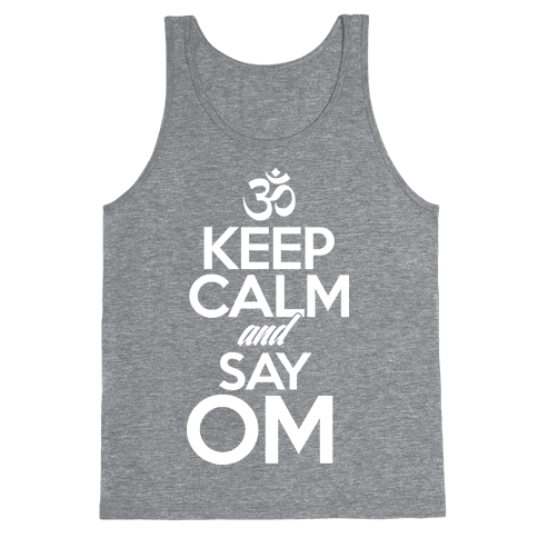 Keep Calm And Say OM Tank Top