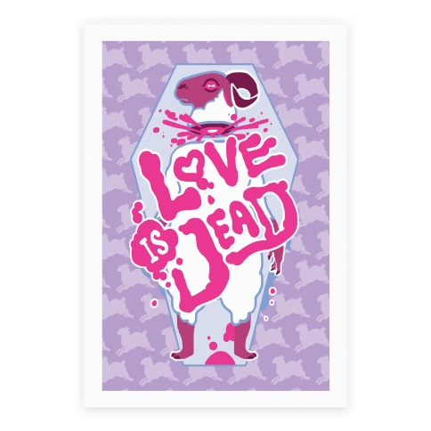 Love Is Dead Poster