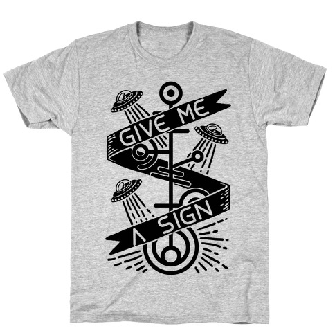 Give Me A Sign Mens T-Shirt