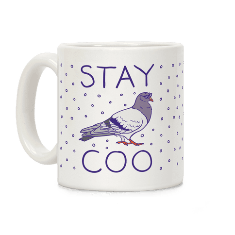 Stay Coo Pigeon  Coffee Mug
