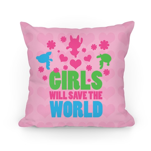 Girls Will Save the World Pillow Pillow