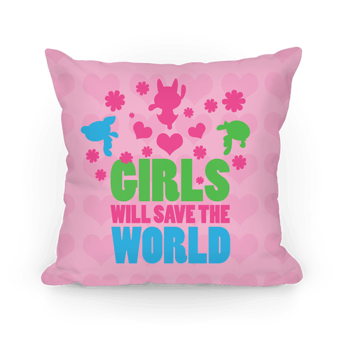 Girls Will Save the World Pillow