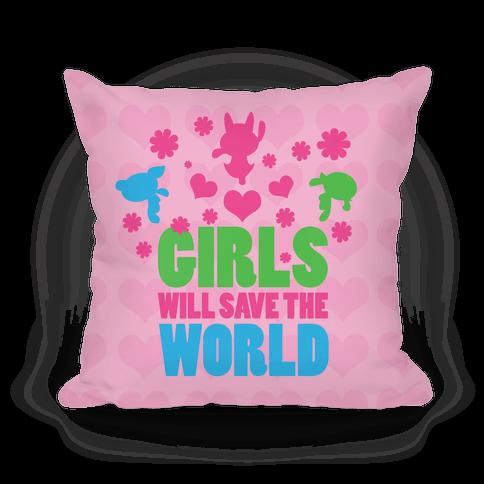 Girls Will Save the World Pillow Pillow