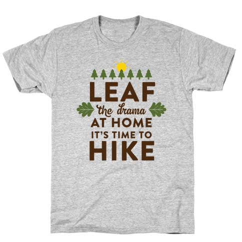 Leaf The Drama Mens T-Shirt