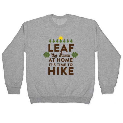 Leaf The Drama Pullover