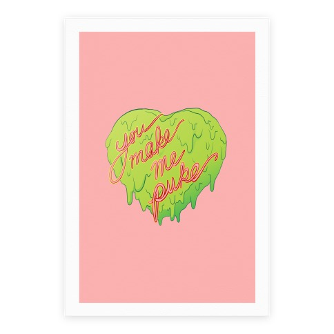 You Make Me Puke - Conversation Hearts Poster