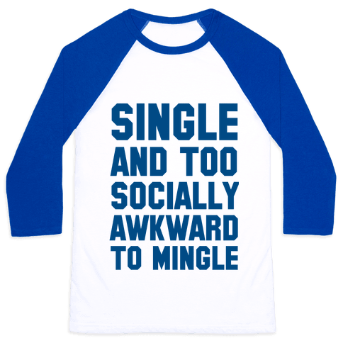 Single and too Socially Awkward to Mingle