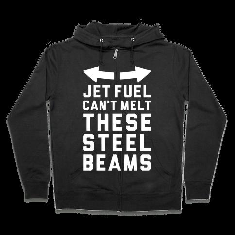 Jet Fuel Can't Make These Steel Beams Zip Hoodie