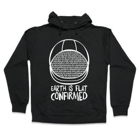 Earth Is Flat (Confirmed) Hooded Sweatshirt