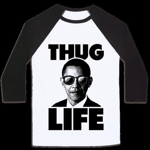 Obama Thug Life Baseball Tee