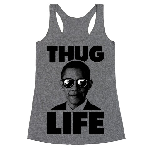 Obama Thug Life Racerback Tank Top