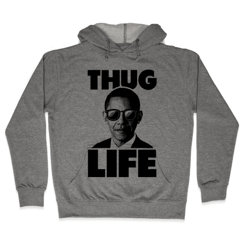 Obama Thug Life Hooded Sweatshirt