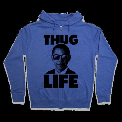 Obama Thug Life Zip Hoodie
