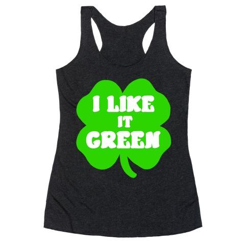 I Like it Green Racerback Tank Top