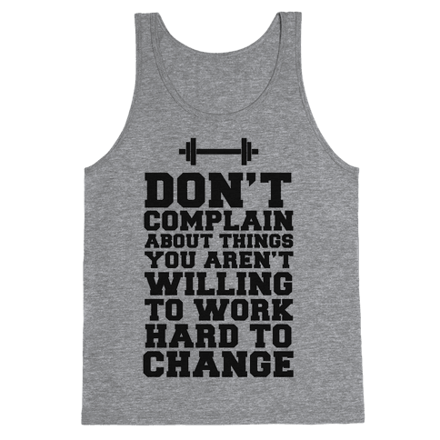 Don't Complain, Work Hard Tank Top