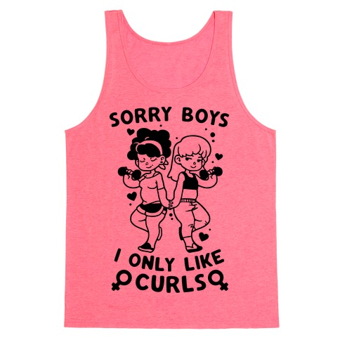 Sorry Boys I Only Like Curls Tank Top