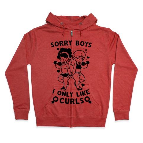 Sorry Boys I Only Like Curls Zip Hoodie