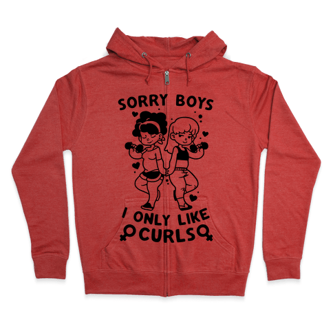 Sorry Boys I Only Like Curls Zip Hoodie