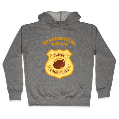 Thanksgiving Police Hooded Sweatshirt