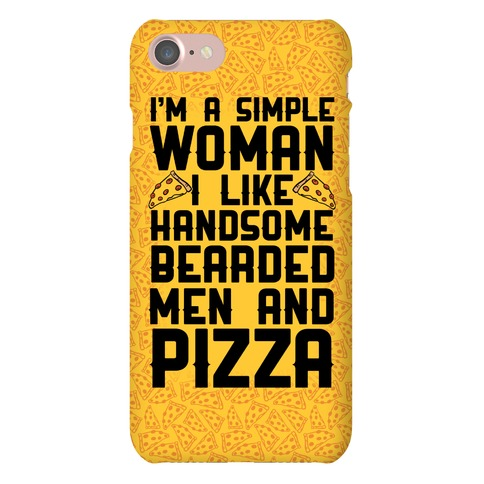 I'm A Simple Woman I LIke Handsome Bearded Men And Pizza Phone Case