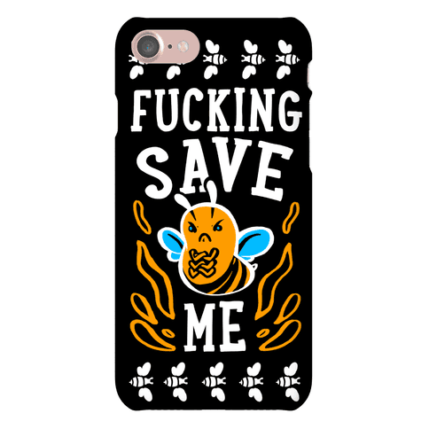 F***ing Save Me! (Honeybee) Phone Case