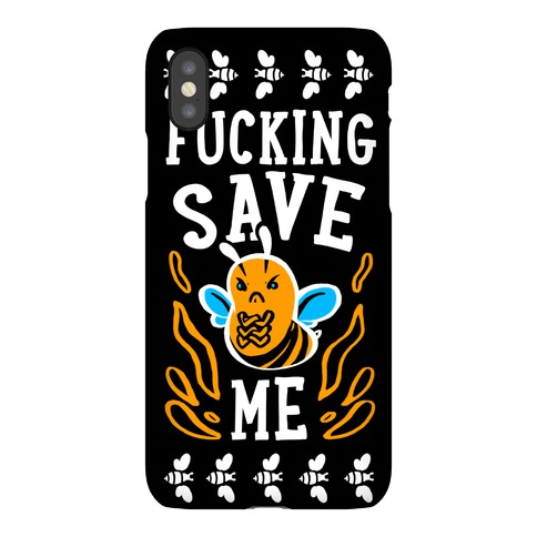 F***ing Save Me! (Honeybee) Phone Case