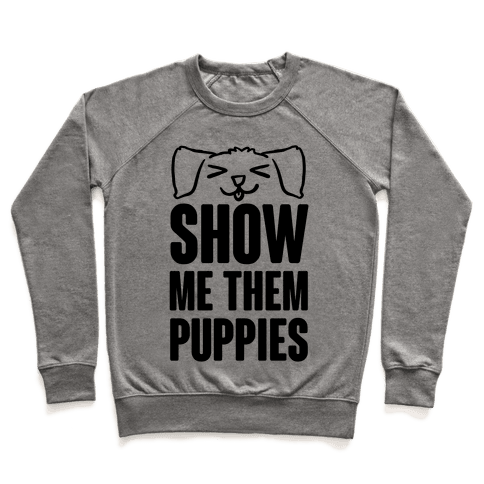 Show Me Them Puppies Pullover