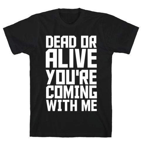 Dead Or Alive Mens T-Shirt