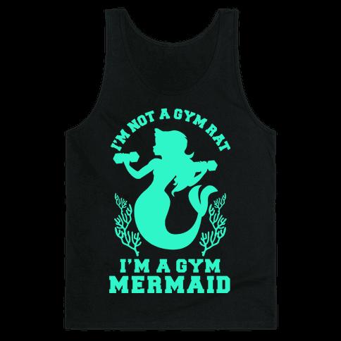 I'm Not a Gym Rat I'm a Gym Mermaid Tank Top