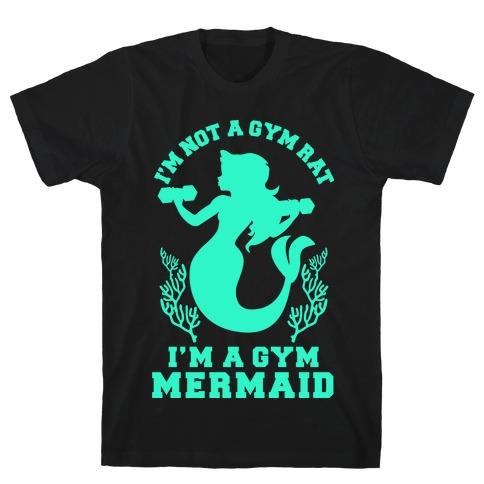 I'm Not a Gym Rat I'm a Gym Mermaid T-Shirt