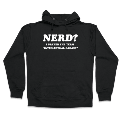 Intellectual Badass Hooded Sweatshirt