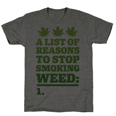 List Of Reasons To Stop Smoking Weed Mens T-Shirt