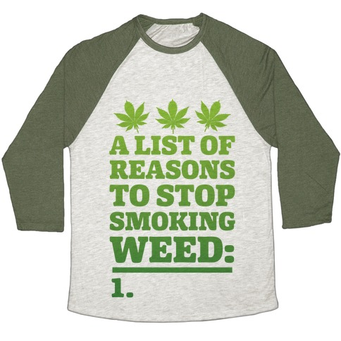 List Of Reasons To Stop Smoking Weed Baseball Tee