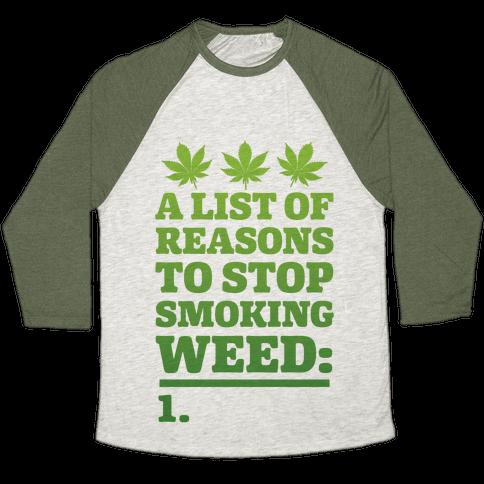 List Of Reasons To Stop Smoking Weed Baseball Tee