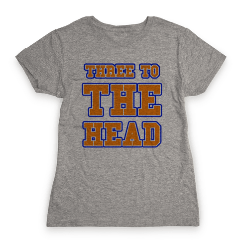 Three to the Head Womens T-Shirt