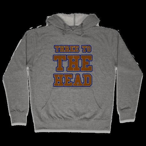 Three to the Head Hooded Sweatshirt