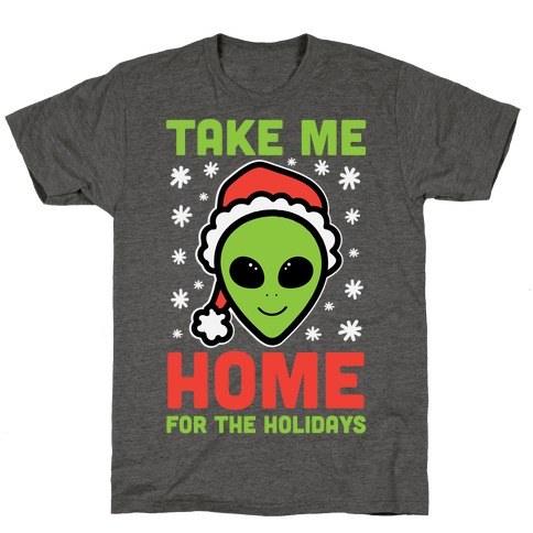 Take Me Home For The Holidays T-Shirt