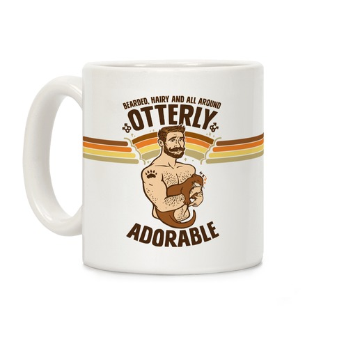 Bearded Hairy and All Around Otterly Adorable Coffee Mug