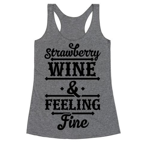 Strawberry Wine and Feeling Fine Racerback Tank Top