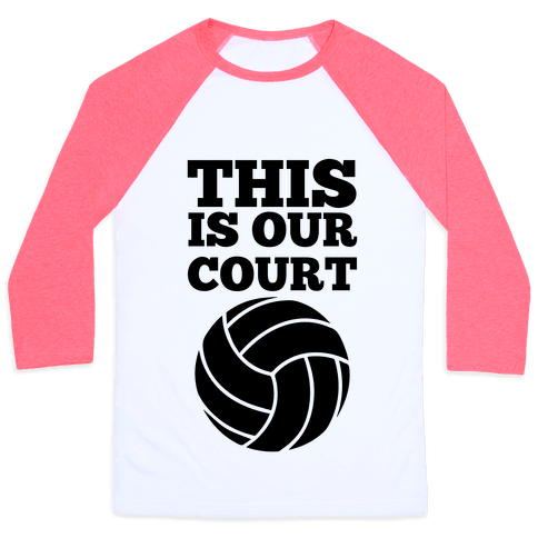 This Is Our Court (Volleyball) Baseball Tee