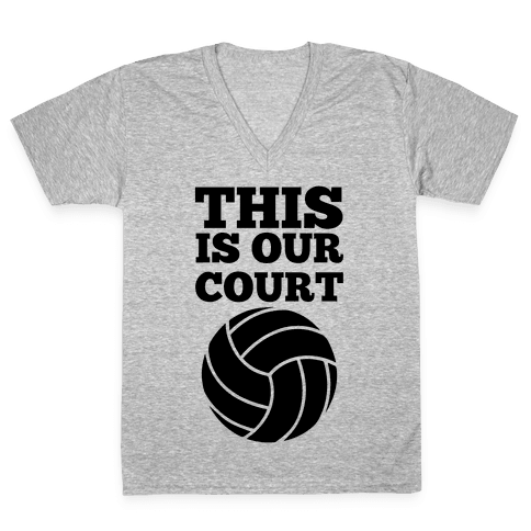 This Is Our Court (Volleyball) V-Neck Tee Shirt