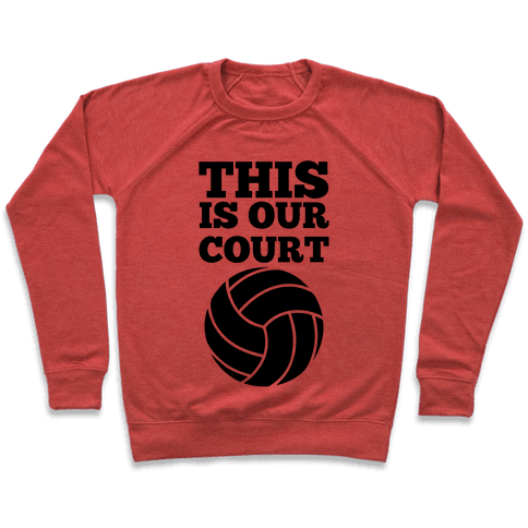 This Is Our Court (Volleyball) Pullover